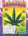 Cannabis Coloring Book For Adults: 420 Accessories Stoner Themed Weed Crafts Unique Gifts White Elephant Cover Image