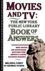 Movies and Tv: The New York Public Library Book of Answers Cover Image