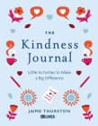 The Kindness Journal: Little Activities to Make a Big Difference Cover Image