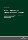 Kant´s Notion of a Transcendental Schema: The Constitution of Objective Cognition Between Epistemology and Psychology (Studia Philosophica Et Historica #32) Cover Image