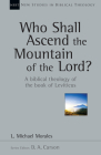 Who Shall Ascend the Mountain of the Lord?: A Biblical Theology of the Book of Leviticus (New Studies in Biblical Theology #37) Cover Image