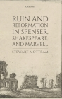 Ruin and Reformation in Spenser, Shakespeare, and Marvell Cover Image