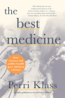 The Best Medicine: How Science and Public Health Gave Children a Future Cover Image