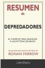 Resumen de Depredadores: El complot para silenciar a las víctimas de abuso de Ronan Farrow: Conversaciones Escritas Cover Image