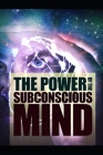 The Power Of The Subconscious Mind Cover Image