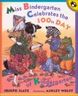 Miss Bindergarten Celebrates the 100th Day of Kindergarten (Miss Bindergarten Books (Pb)) Cover Image