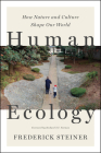Human Ecology: How Nature and Culture Shape Our World Cover Image
