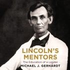 Lincoln's Mentors Lib/E: The Education of a Leader Cover Image