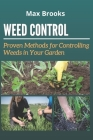 Weed Control: Proven Methods for Controlling Weeds in Your Garden Cover Image