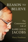Reason to Believe: The Controversial Life of Rabbi Louis Jacobs Cover Image