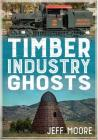 Timber Industry Ghosts Cover Image