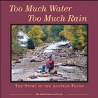 Too Much Water Too Much Rain: The Story of the Alstead Flood Cover Image