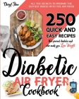 Diabetic Air Fryer Cookbook: All The Secrets To Prepare the tastiest dishes with the Air Fryer. 250 Quick and Easy Recipes that Prevent Diabetes an Cover Image