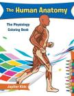 The Human Anatomy: The Physiology Coloring Book Cover Image