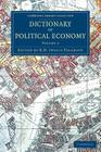 Dictionary of Political Economy - Volume 2 (Cambridge Library Collection - British and Irish History) Cover Image