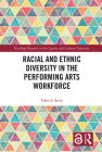 Racial and Ethnic Diversity in the Performing Arts Workforce Cover Image