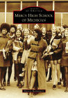 Mercy High School of Michigan (Images of America) Cover Image