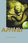 Dead on Arrival: Poems Cover Image