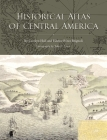 Historical Atlas of Central America Cover Image