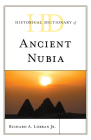 Historical Dictionary of Ancient Nubia (Historical Dictionaries of Ancient Civilizations and Histori) Cover Image