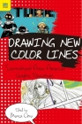 Drawing New Color Lines: Transnational Asian American Graphic Narratives Cover Image