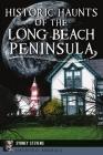 Historic Haunts of the Long Beach Peninsula (Haunted America) Cover Image