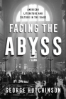 Facing the Abyss: American Literature and Culture in the 1940s Cover Image
