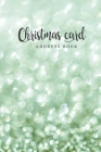 Christmas card address book: Christmas Card List A ten-Year Address Book Tracker for keeping track of your holiday mailings Cover Image