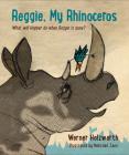 Reggie, My Rhinoceros: A gentle children's book on grief Cover Image
