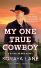 My One True Cowboy: A River Ranch Novel Cover Image