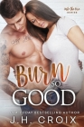 Burn So Good Cover Image