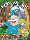 11X Magic: A Children's Picture Book That Makes Math Fun, With a Cartoon Rhymimg Format to Help Kids See How Magical 11X Math Can (Educational Science (Math) #2) Cover Image