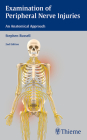 Examination of Peripheral Nerve Injuries: An Anatomical Approach Cover Image