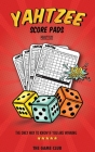 YAHTZEE Score Pads: 130 Sheets for Score keeping - Yahtzee Score Cards with Size 5 x 8 Inches Cover Image