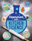 Experiment with Kitchen Science: Fun projects to try at home (STEAM Ahead) Cover Image