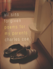 All Sins Forgiven: Poems for My Parents Cover Image