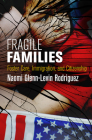 Fragile Families: Foster Care, Immigration, and Citizenship (Pennsylvania Studies in Human Rights) Cover Image