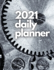 Large 2021 Daily Planner, Pure Metal Edition: 12 Month Organizer, Agenda for 365 Days, One Page Per Day, Hourly Organizer Book for Daily Activities an Cover Image