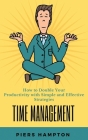 Time Management: How to Double Your Productivity with Simple and Effective Strategies PIERS Cover Image