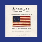 American Lives and Times: The Revolutionary War - from the French Alliance to York Town Cover Image