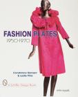 Fashion Plates: 1950-1970 (Schiffer Design Books) Cover Image