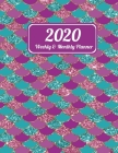 2020 Weekly & Monthly Planner: Pink, Purple & Teal with Glitter Mermaid Scales Dated Weekly Planner - Time Management - Increase Productivity - Weekl Cover Image