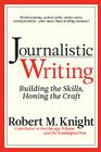 Journalistic Writing: Building the Skills, Honing the Craft Cover Image