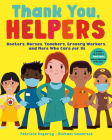 Thank You, Helpers: Doctors, Nurses, Teachers, Grocery Workers, and More Who Care for Us Cover Image