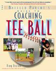 The Baffled Parent's Guide to Coaching Tee Ball (Baffled Parent's Guides) Cover Image