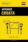 Aprender Croata - Rápido / Fácil / Eficaz: 2000 Vocablos Claves Cover Image