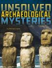Unsolved Archaeological Mysteries (Unsolved Mystery Files) Cover Image