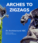 Arches to Zigzags: An Architectural ABC Cover Image