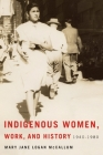Indigenous Women, Work, and History: 1940-1980 Cover Image