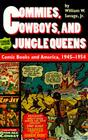 Commies, Cowboys, and Jungle Queens: Comic Books and America, 1945 1954 Cover Image